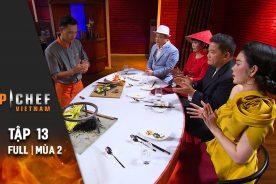 Top Chef Việt Nam Tập 13 | Mùa 2 | Quyết Tâm Thổi Hồn Cho Ẩm Thực Việt, Top 6 Liệu Có Thành Công?