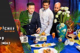 Top Chef Việt Nam Tập 9 Full | Mùa 2 | Đỉnh Cao Giao Thoa Ẩm Thực Việt – Pháp